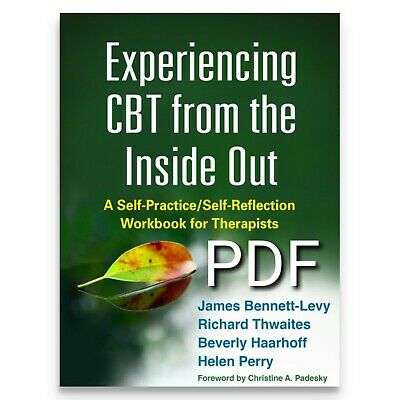 Experiencing CBT from the Inside Out: A Self-Practice/Self-Reflection PDF FORMAT