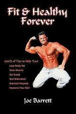 Fit and Healthy Forever by Joe Barrett (2009, Hardcover)