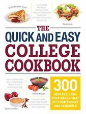 The Quick and Easy College Cookbook: 300 Healthy, Low-Cost Meals that Fit Your
