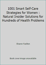 1001 Smart Self-Care Strategies for Women : Natural Insider Solutions for...