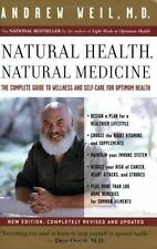 Natural Health, Natural Medicine : The Complete Guide to Wellness and Self-Care