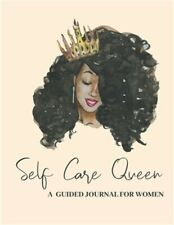 Self Care Queen: A Guided Journal For Women (Paperback or Softback)