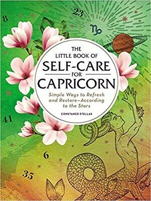 The Little Book of Self-Care for Capricorn: Simple Ways to Refresh and Restore?A