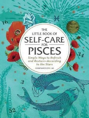 The Little Book of Self-Care for Pisces: Simple Ways to Refresh and Restore: New