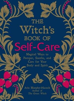 The Witch's Book of Self-Care: Magical...by Arin Murphy-Hiscock HARDCOVER 2018
