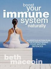 Boost Your Immune System Naturally: A Lifestyle Action Plan for Strengthening ..