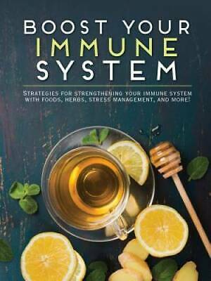 Boost Your Immune System: Strategies for Strengthening Your Immune S - VERY GOOD