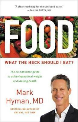Food: What the Heck Should I Eat? by MD Hyman, Mark: New