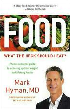 Food : What the Heck Should I Eat? by MD Mark Hyman (Hardcover, 2018)