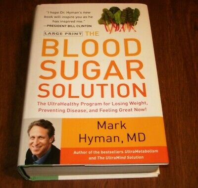 LARGE PRINT THE BLOOD SUGAR SOLUTION MARK HYMAN, MD FIRST EDITION FEB 2012