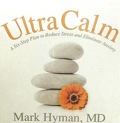 Ultra Calm Mark Hyman MD Six Step Plan to Reduce Stress & Eliminate Anxiety 2CDs