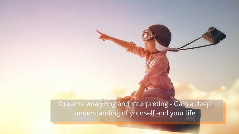 Dreams: analyzing and interpreting - Gain a deep understanding of yourself and your life